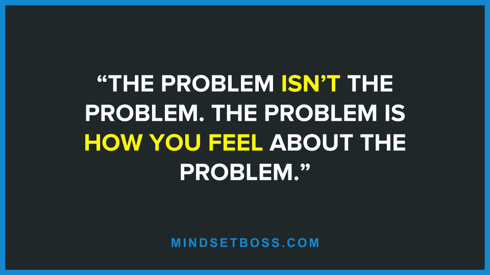 the-problem-isnt-the-problem-quote